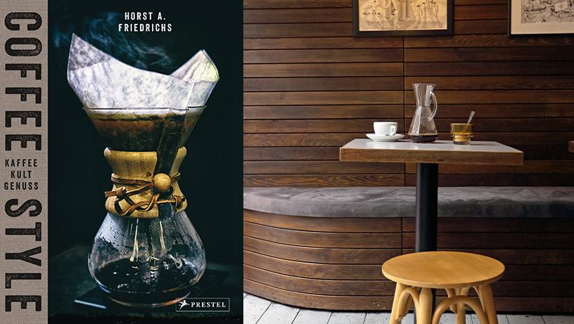 """Cover des Buchs """"Coffee Style: Kaffee Kult Genuss"""" von Horst A. Friedrichs, herausgegeben vom Prestel Verlag"""